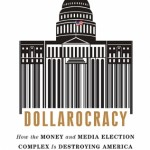 'Dollarocracy' is government by wealth