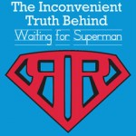 Sunday Night Movie: THE INCONVENIENT TRUTH BEHIND WAITING FOR SUPERMAN