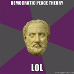 Is the Democratic Peace Theory An Oxymoron?
