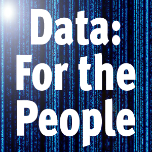 """Data: For the People"