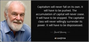 quote-capitalism-will-never-fall-on-its-own-it-will-have-to-be-pushed-the-accumulation-of-david-harvey-72-45-39